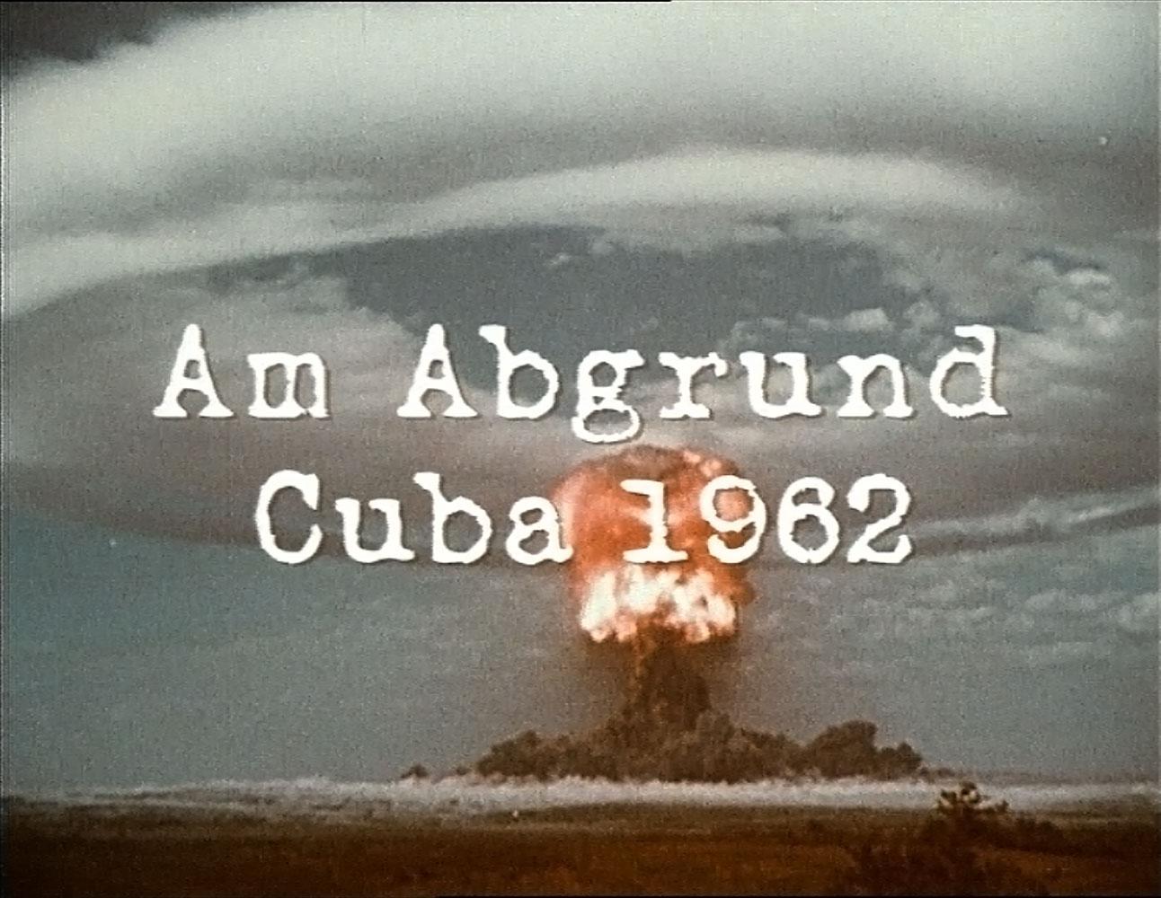 Am Abgrund – Anatomie der Kubakrise
